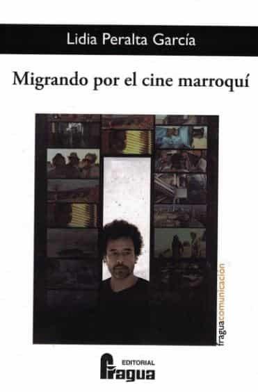 Migrando Por El Cine Marroqui por Lidia Garcia Peralta