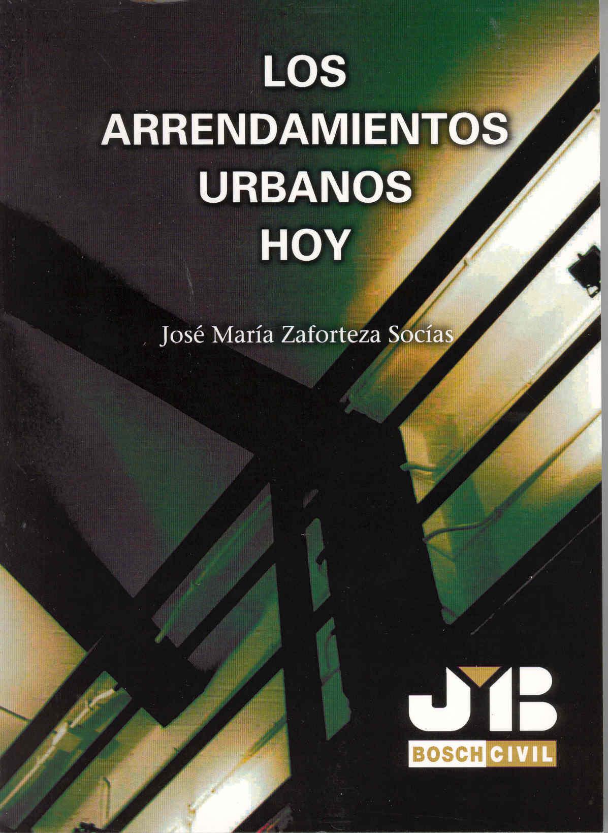 Los Arrendamientos Urbanos Hoy. por Jose Maria Zaforteza Socias