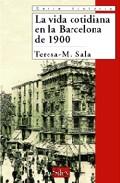 La Vida Cotidiana En La Barcelona De 1900 por Teresa M. Sala epub