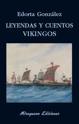 Leyendas Y Cuentos Vikingos por Edorta Gonzalez Camino