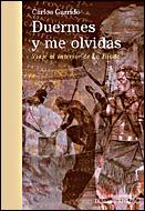 Duermes Y Me Olvidas: Un Viaje Al Interior De La Iliada por Carlos Garrido epub