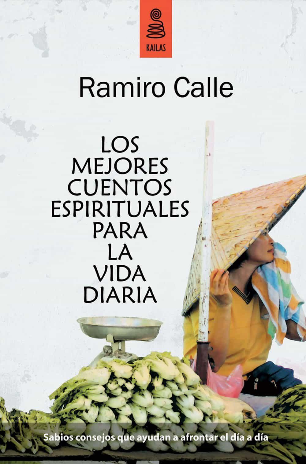 Los Mejores Cuentos Espirituales Para La Vida Diaria Ramiro Calle