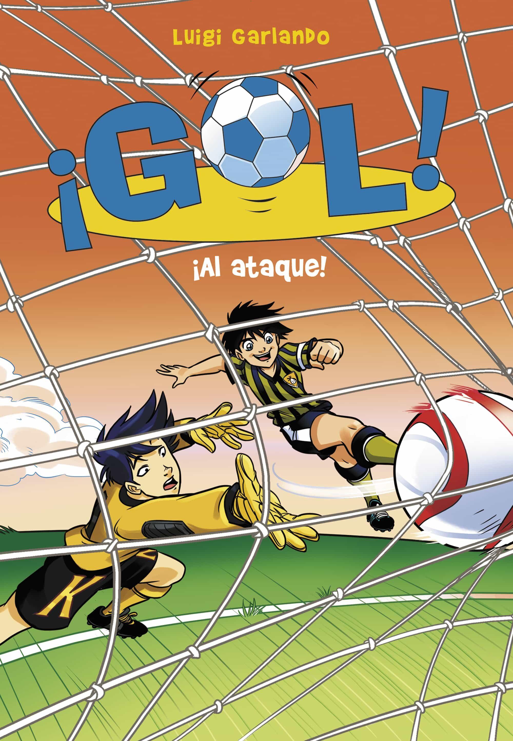 ¡gol! 39 :¡al Ataque! por Luigi Garlando