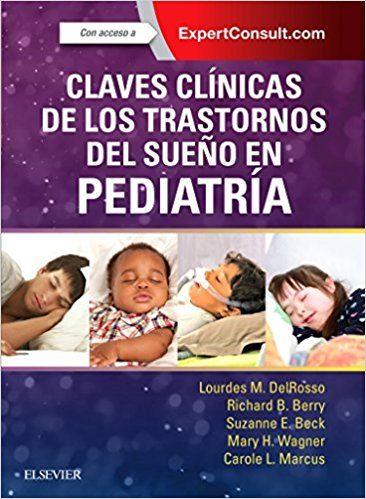 Claves Clínicas De Los Trastornos Del Sueño En Pediatria por L. M. Delrosso