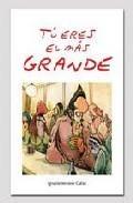 Tu Eres El Mas Grande por Moreno Cuñat J. I epub