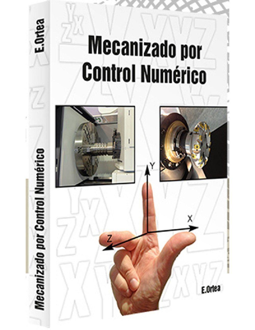 Mecanizado Por Control Numérico por Enrique Ortea Varela