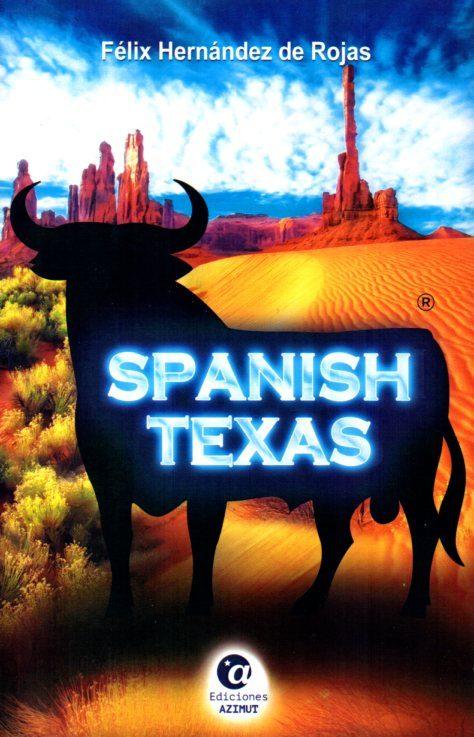 spanish texas-felix hernandez de rojas-9788494371219