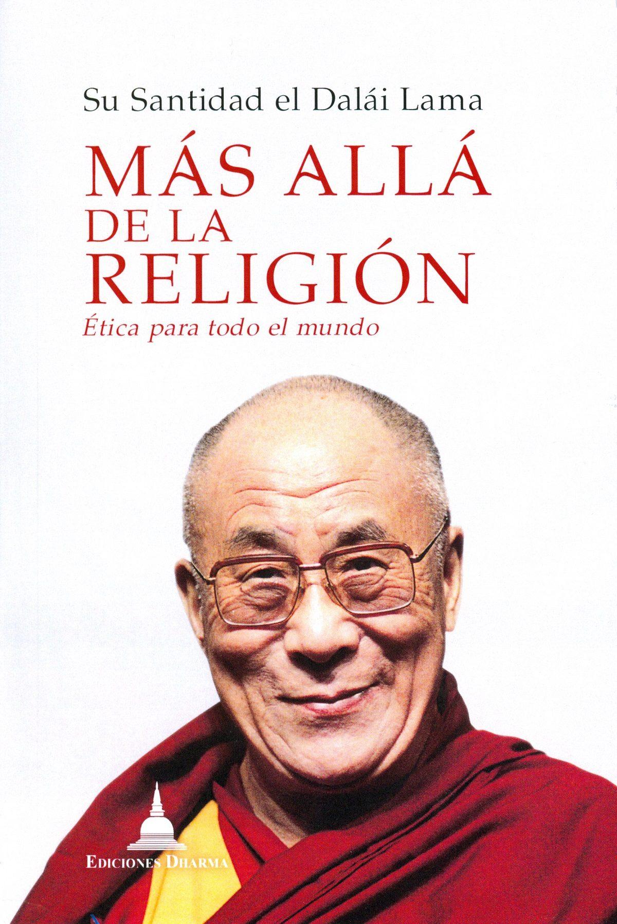 Mas Alla De La Religion: Etica Para Todo El Mundo por Dalai Lama