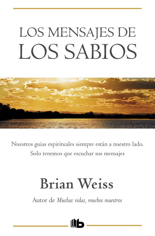 Los Mensajes De Los Sabios Brian Weiss Comprar Libro 9788496581319