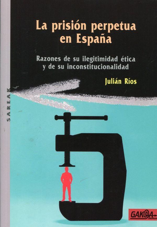 la prision perpetua en españa-julian rios-9788496993419