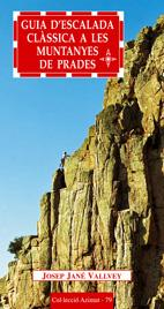 Guia D Escalada Classica A Les Muntanyes De Prades por Josep Jane epub