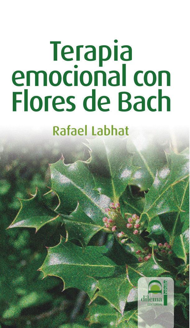 Terapia Emocional Con Flores De Bach por Rafael Labhat