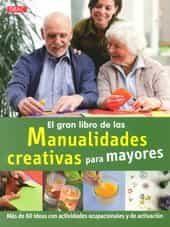 El Gran Libro De Las Manualidades Creativas Para Mayores Mas De 60