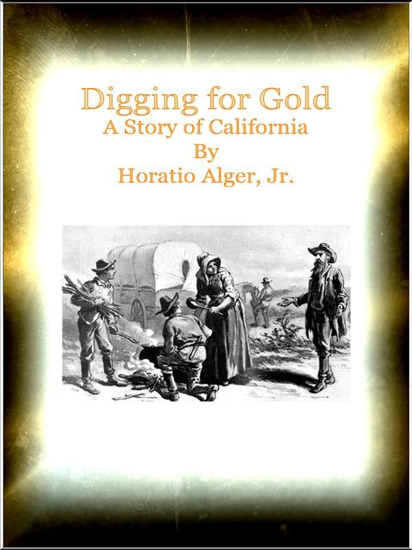 Digging For Gold A Story Of California   por  epub