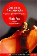 Que Es La Danzaterapia: Preguntas Que Tienen Respuesta por Maria Fux epub