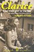 Clarice: Una Vida Que Se Cuenta: Biografia Literaria De Clarice L Ispector por Nadia Battella Gotlib Gratis