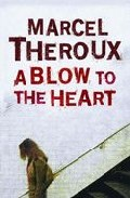 A Blow To The Heart por Marcel Theroux