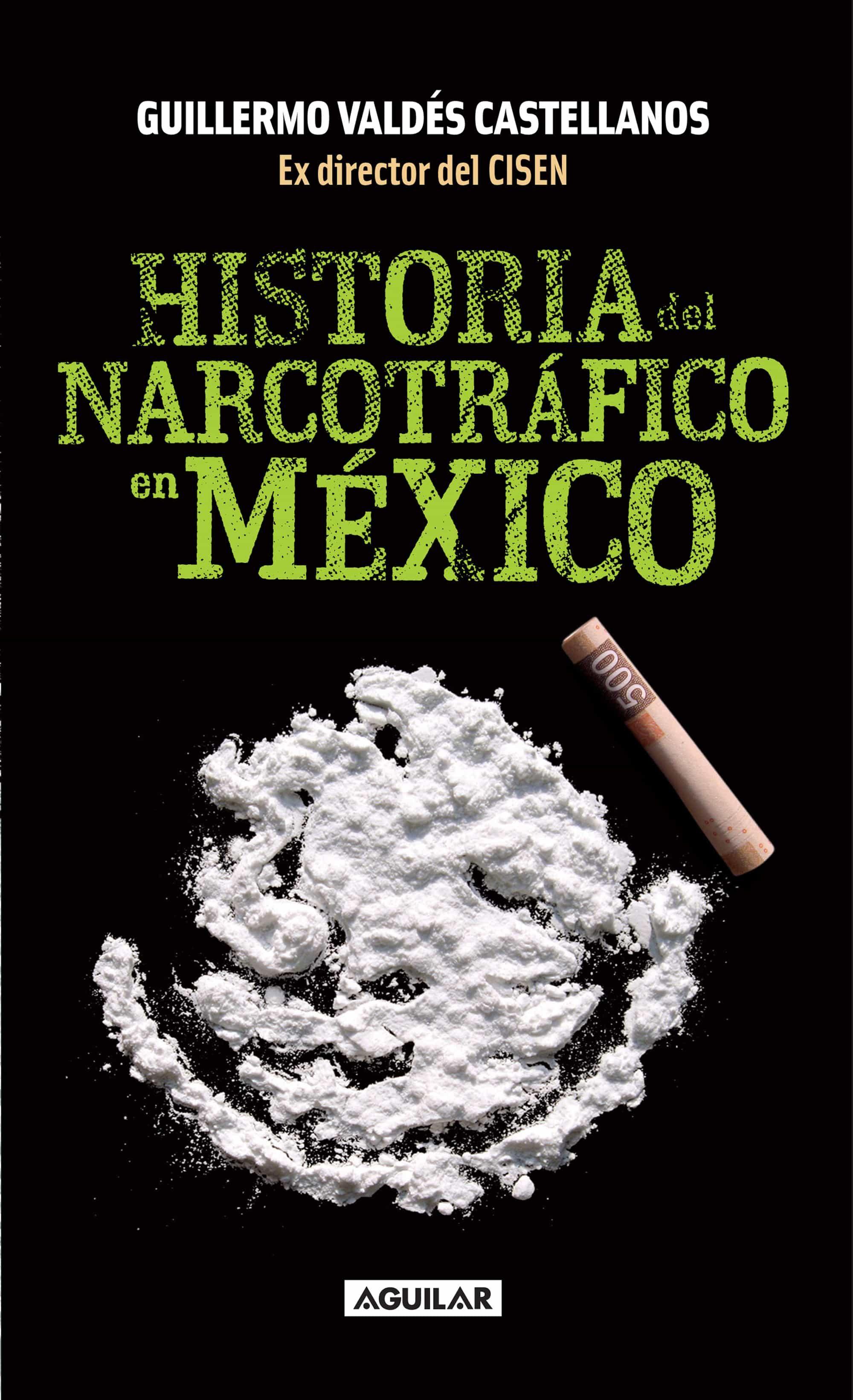 Historia del narcotr fico en m xico ebook guillermo valdes castellanos 9786071127129