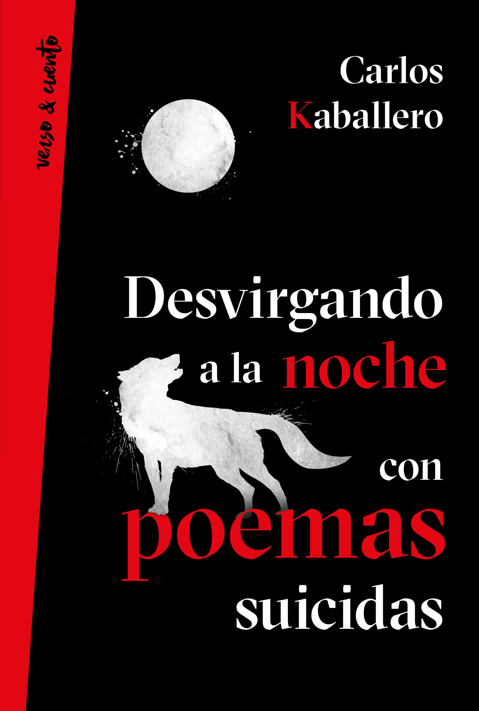 Desvirgando A La Noche Con Poemas Suicidas por Carloskaballero