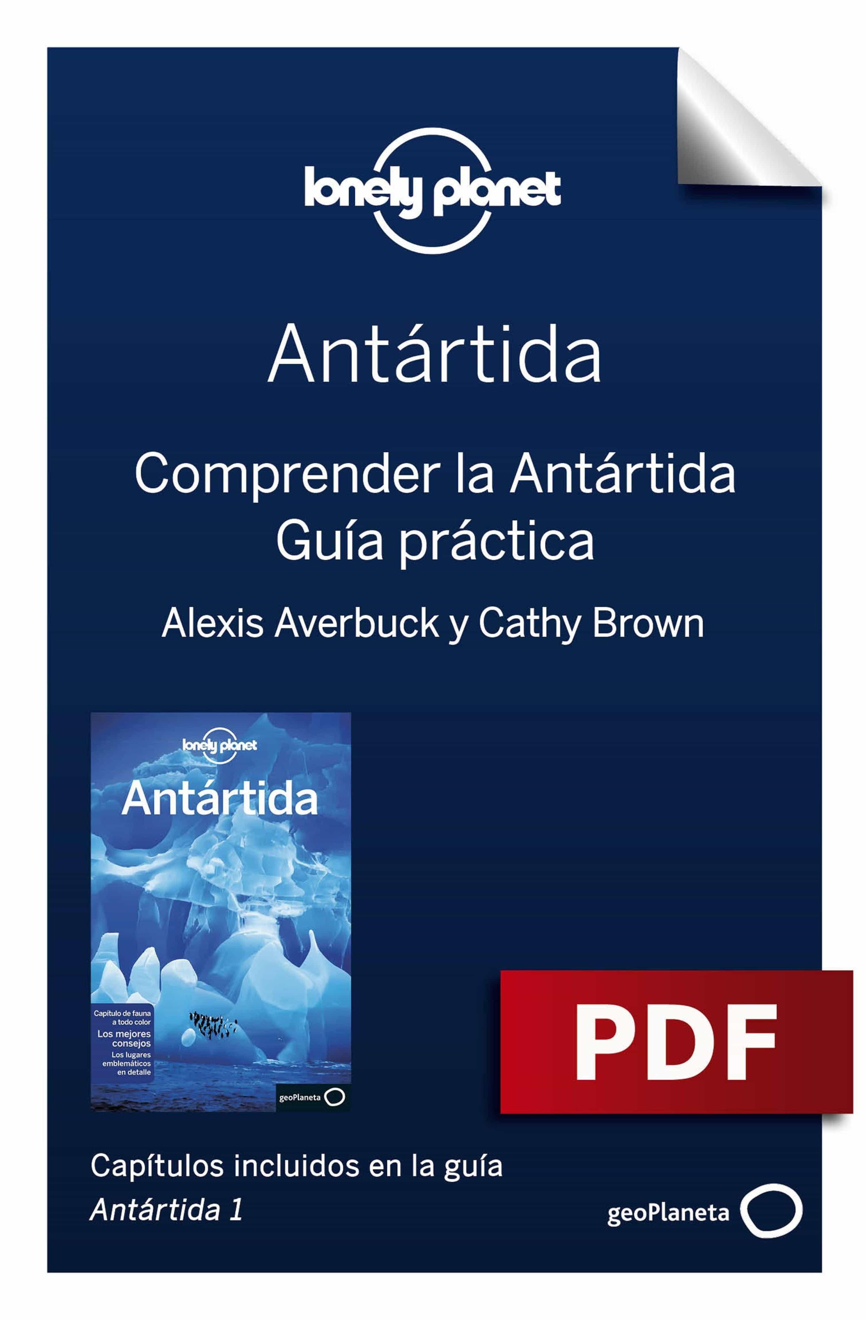 Antártida 1_6. Comprender Y Guía Práctica   por Alexis Averbuck, Cathy Brown