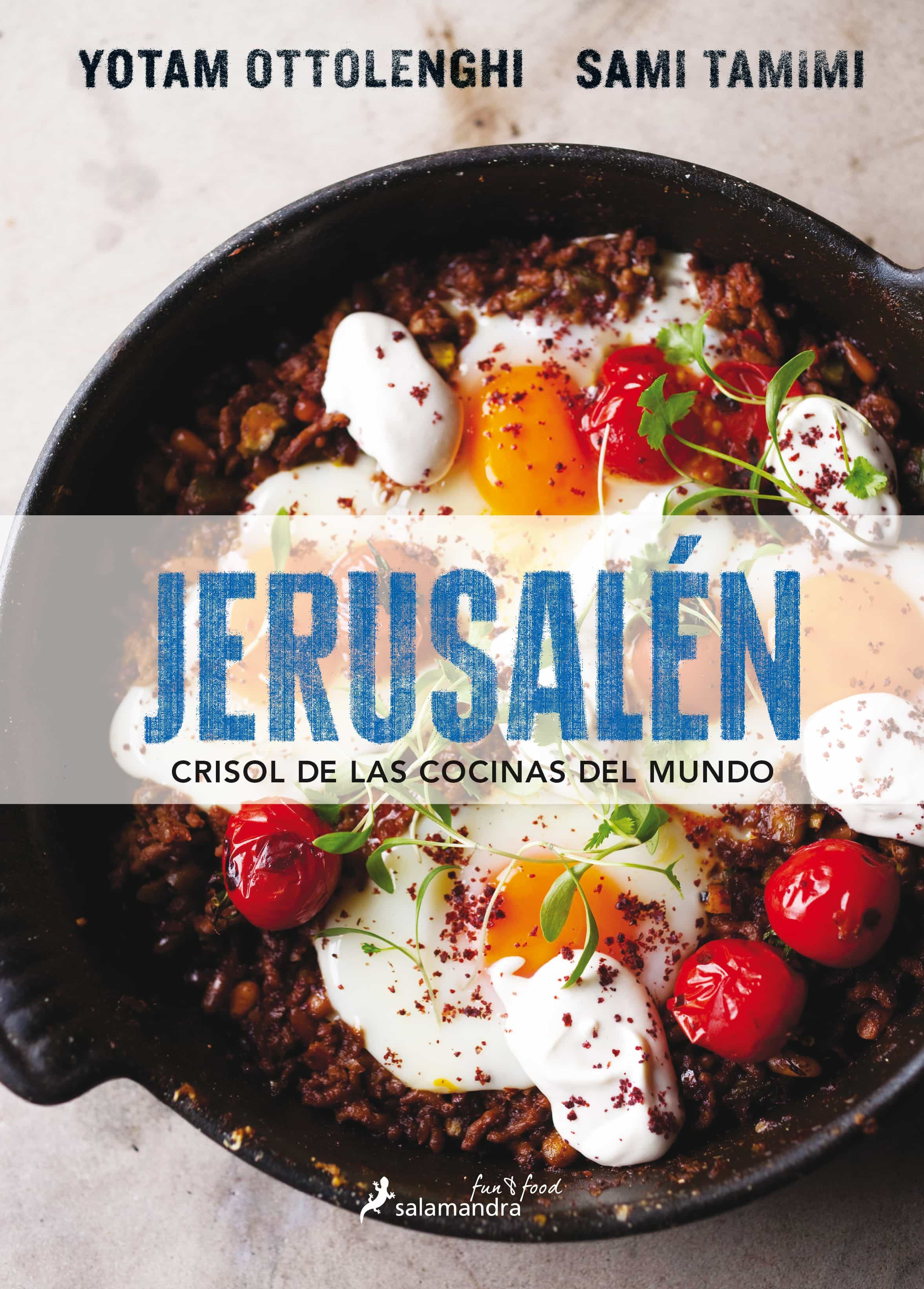 Jerusalen: Crisol De Las Cocinas Del Mundo por Yotam Ottolenghi;                                                                                    Sami Tamimi