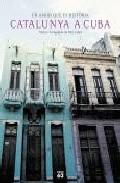 Catalunya A Cuba, Un Amor Que Fa Historia por Tate Cabre