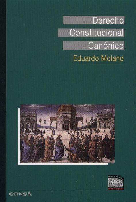 Derecho Constitucional Canonico por Eduardo Molano
