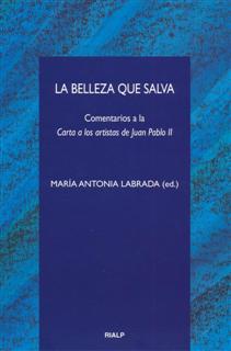 La Belleza Que Salva: Comentarios A La Carta A Los Artistas De Ju An Pablo Ii por Maria Antonia Labrada epub