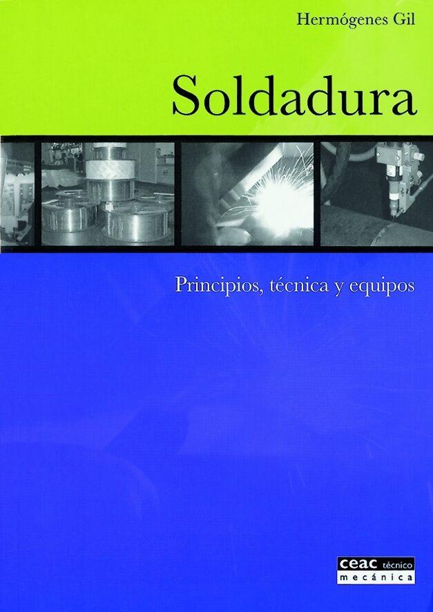 soldadura: principios, tecnica y equipos-hermogenes gil-9788432911729