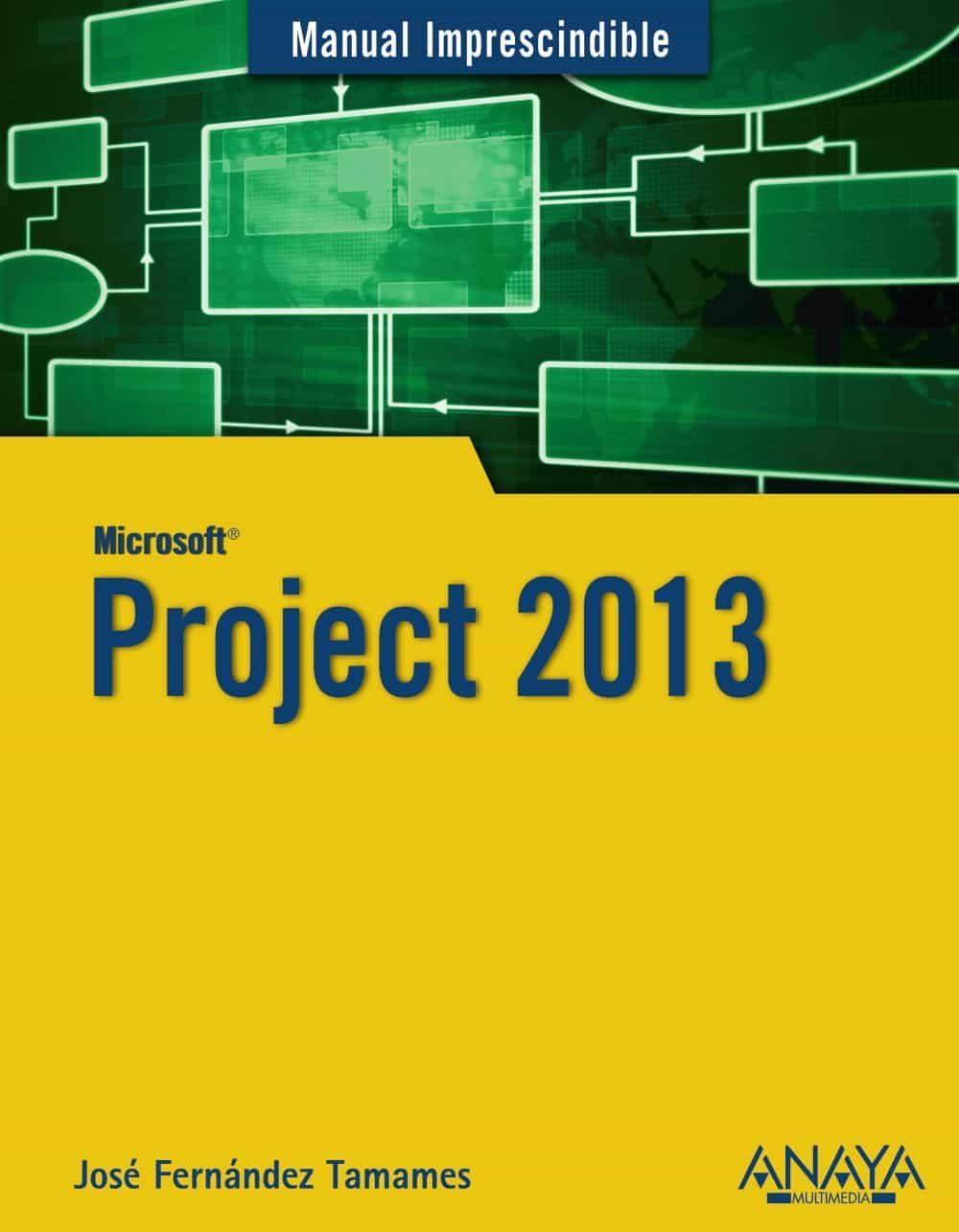 project 2013 manual imprescindible jose fernandez tamames rh casadellibro com manual project 2013 manual project 2013