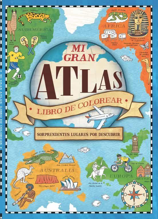 MI GRAN ATLAS (LIBRO DE COLOREAR) | VV.AA. | Comprar libro 9788448846329