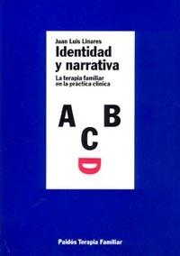 identidad y narrativa: la terapia familiar en la practica clinica-juan luis linares-9788449303029