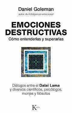 Resultado de imagen para emociones destructivas daniel goleman resumen