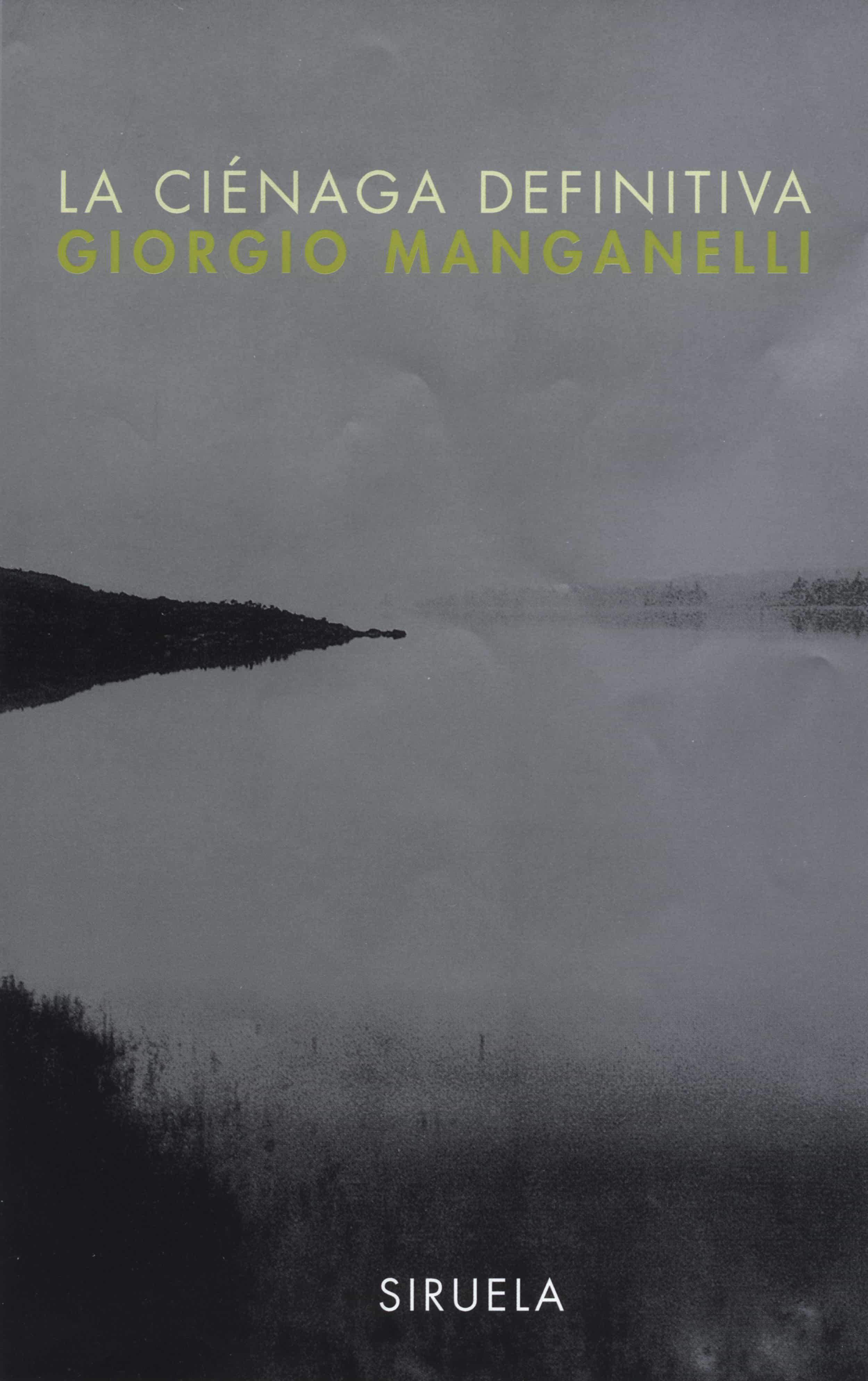 la cienaga definitiva-giorgio manganelli-9788478445929