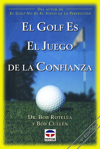 el golf es el juego de la confianza-bob rotella-bob cullen-9788479022129