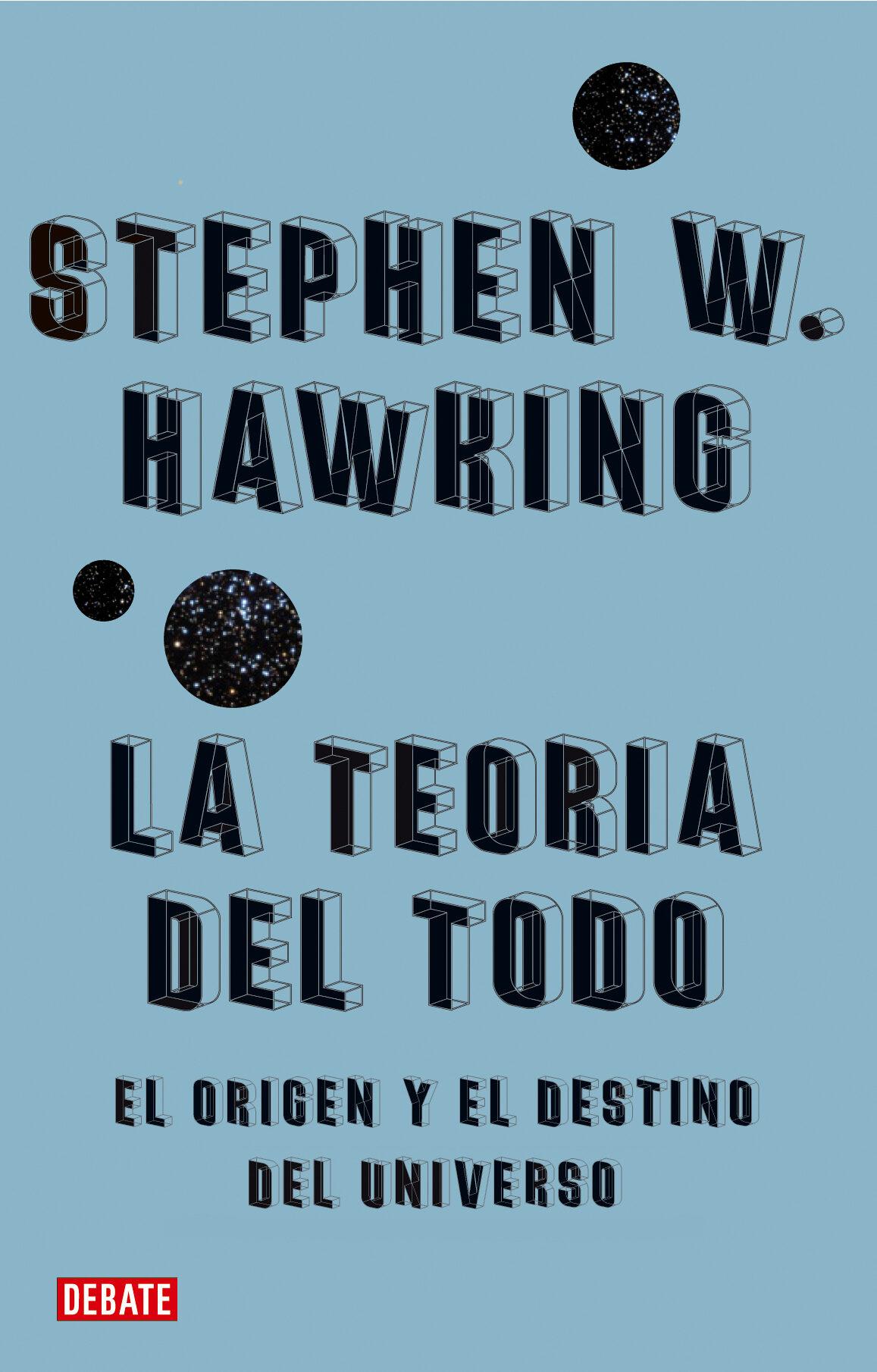 La Teoria Del Todo por Stephen W. Hawking