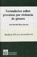 Formularios Sobre Procesos Por Violencia De Genero (incluye Cd-ro M) por Jose Antonio Mora Alarcon epub