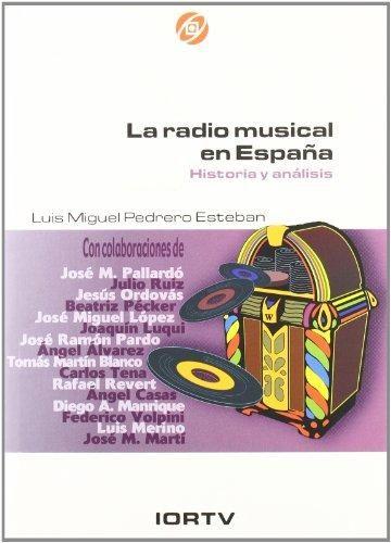 la radio musical en españa: historia y analisis-luis miguel pedrero esteban-9788488788429
