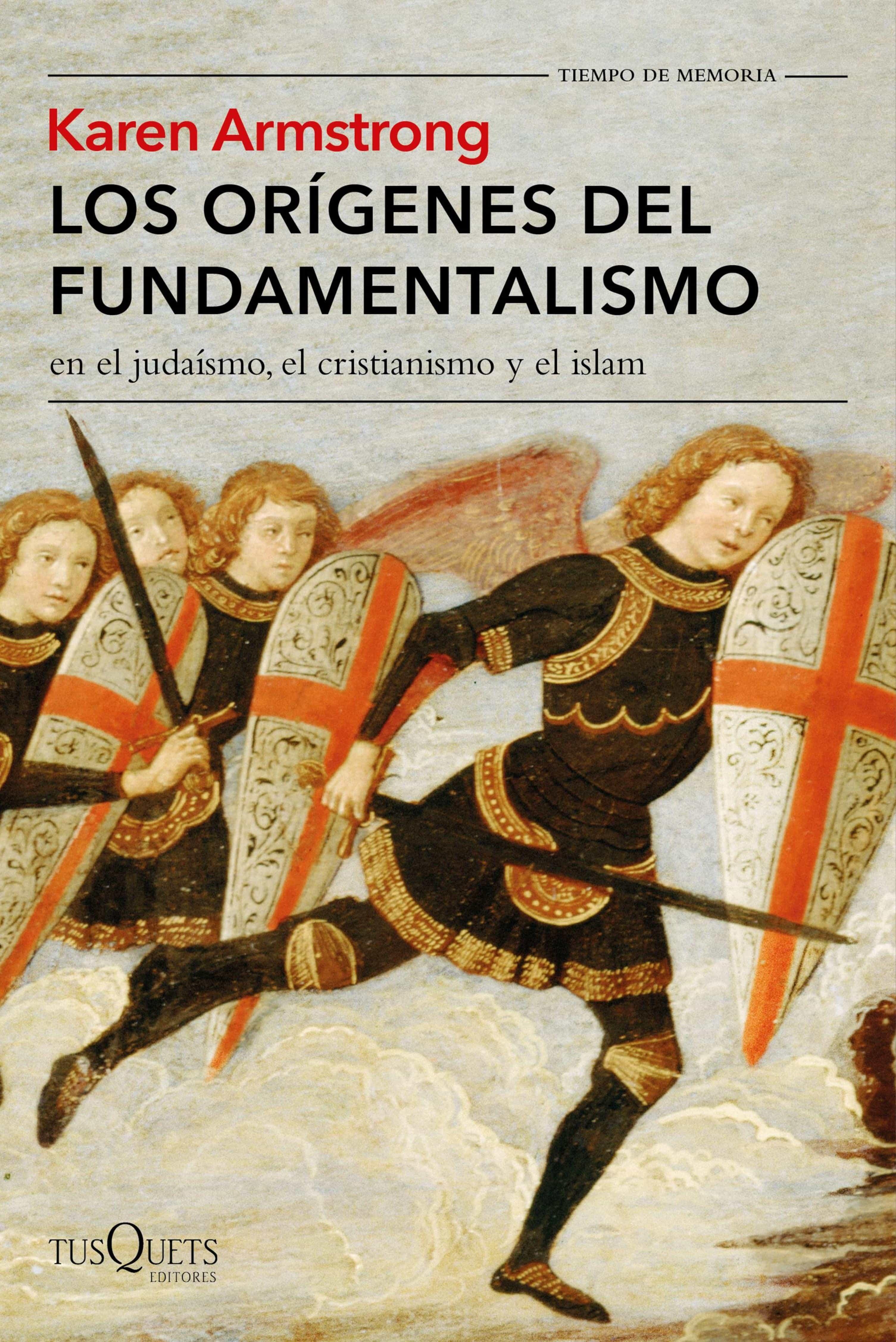 Los Orígenes Del Fundamentalismo En El Judaísmo, El Cristianismo Y El Islam   por Karen Armstrong