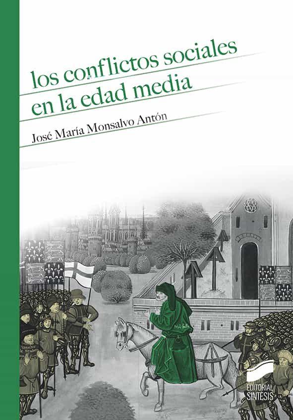 Los Conflictos Sociales En La Edad Media por Jose Maria Monsalvo Anton