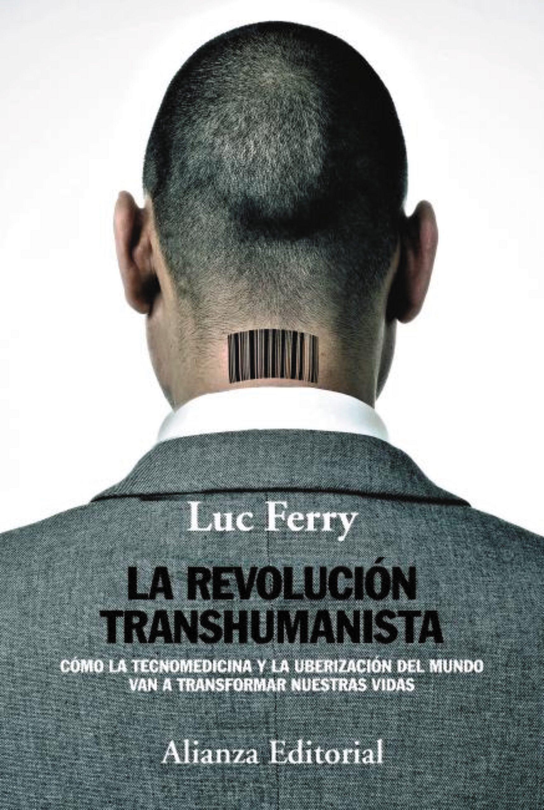 La Revolución Transhumanista   por Luc Ferry