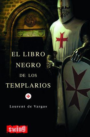 El Libro Negro De Los Templarios por Laurent De Vargas epub