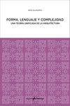 Forma Lenguaje Y Complejidad Nikos A Salingaros 9788494791529
