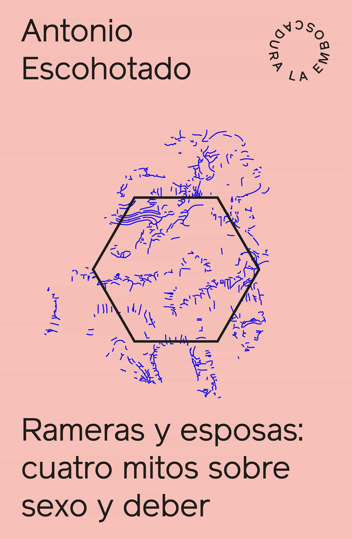 Rameras Y Esposas   por Antonio Escohotado