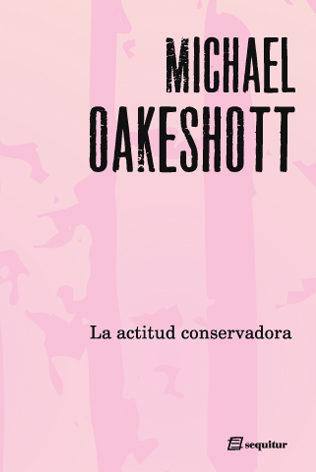 La Actitud Conservadora por Michael Oakeshott epub