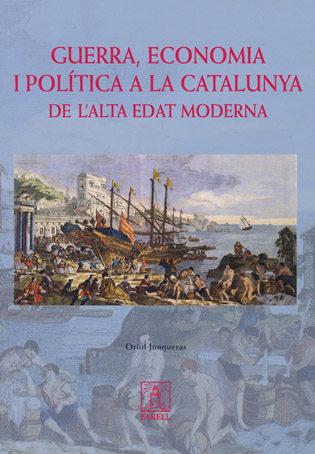 Guerra, Economia I Politica A La Catalunya De L Alta Edat Moderna por Oriol Junqueras epub