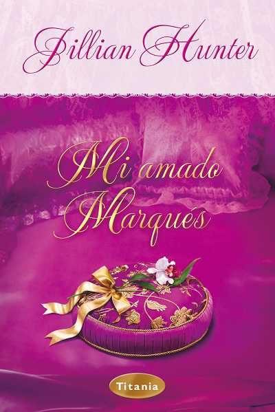 Mi Amado Marques por Jillian Hunter epub