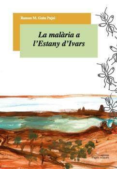 La Malaria A L Estany D Ivars por Ramon M. Guiu epub