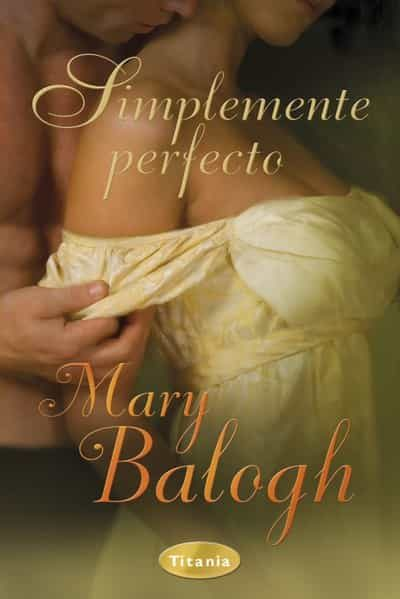 simplemente perfecto (ebook)-mary balogh-9788499440729