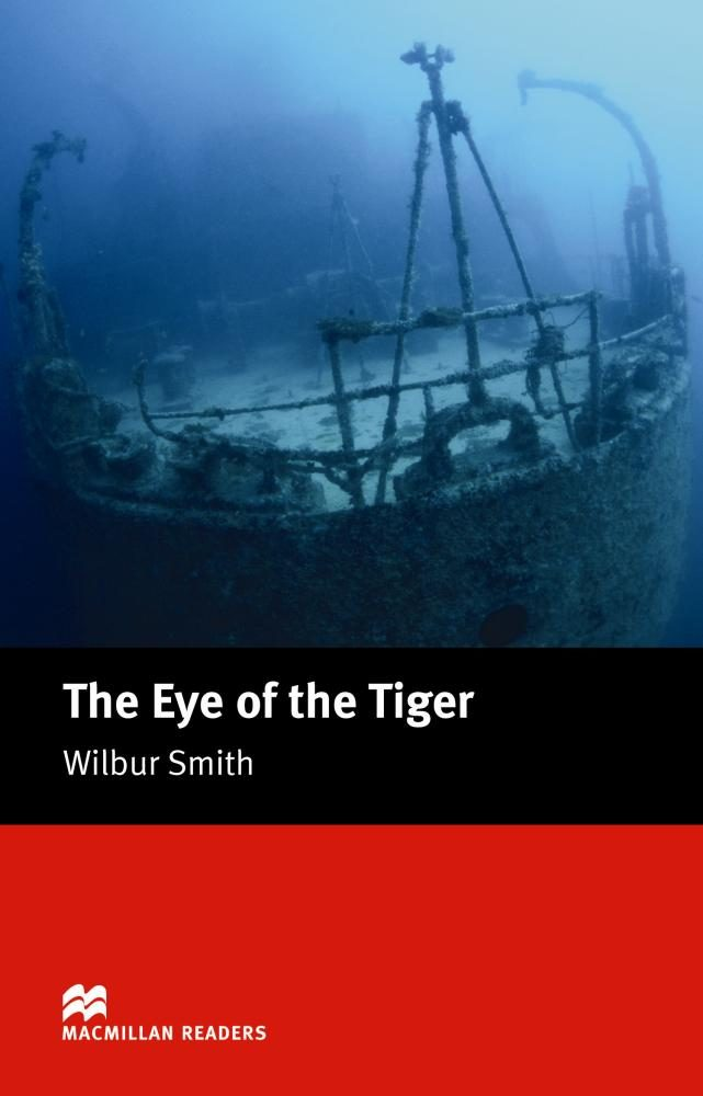 Macmillan Readers Intermediate: Eye Of The Tiger, The por Wilbur Smith Gratis